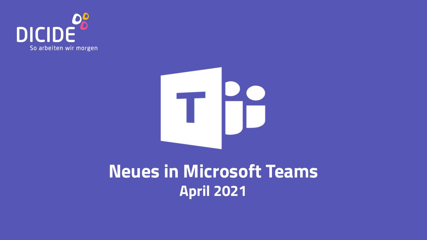 Neues in Microsoft Teams - April 2021!
